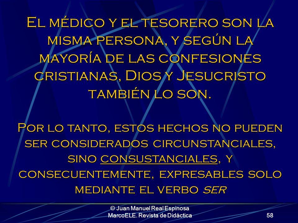 © Juan Manuel Real Espinosa MarcoELE. Revista de Didáctica57 estar se relaciona con el accidente del sujeto. De ahí que no pueda conectar dos sustanti