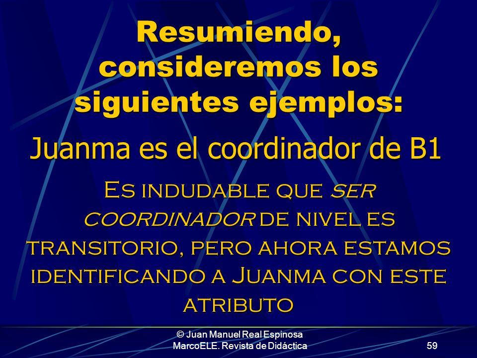 © Juan Manuel Real Espinosa MarcoELE. Revista de Didáctica58 El médico y el tesorero son la misma persona, y según la mayoría de las confesiones crist