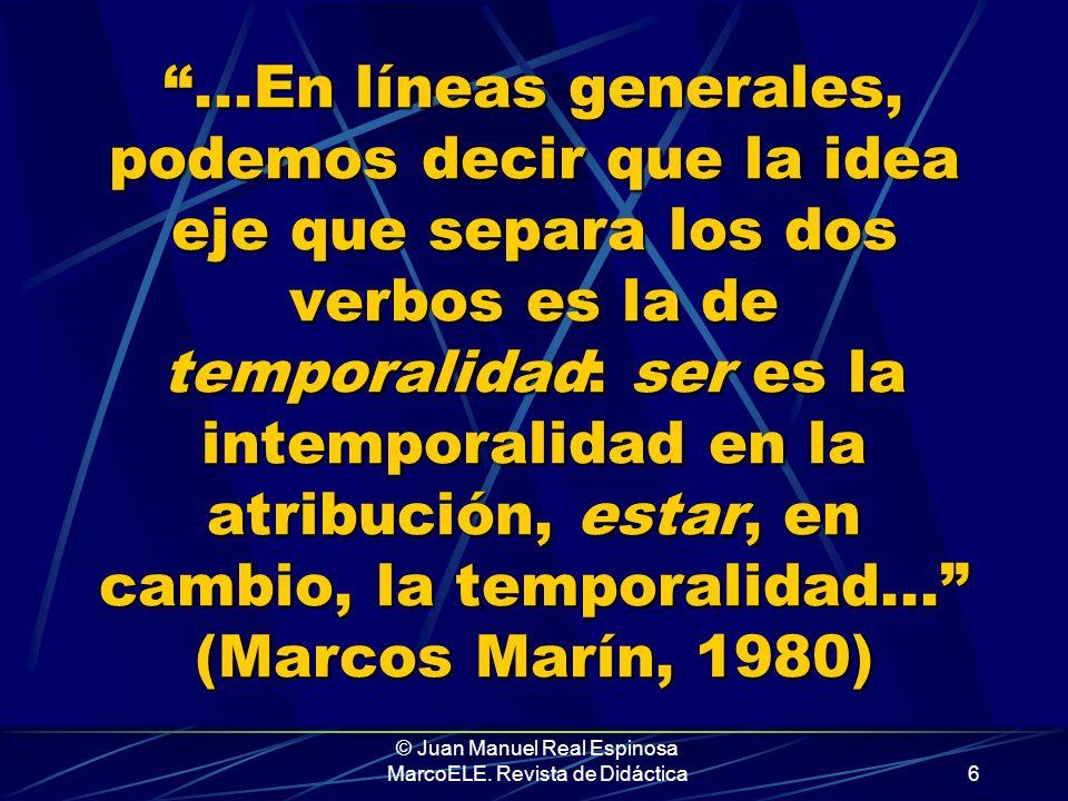 © Juan Manuel Real Espinosa MarcoELE. Revista de Didáctica5 Estas ideas, no obstante, no han salido de la nada. Son el resultado de la simplificación