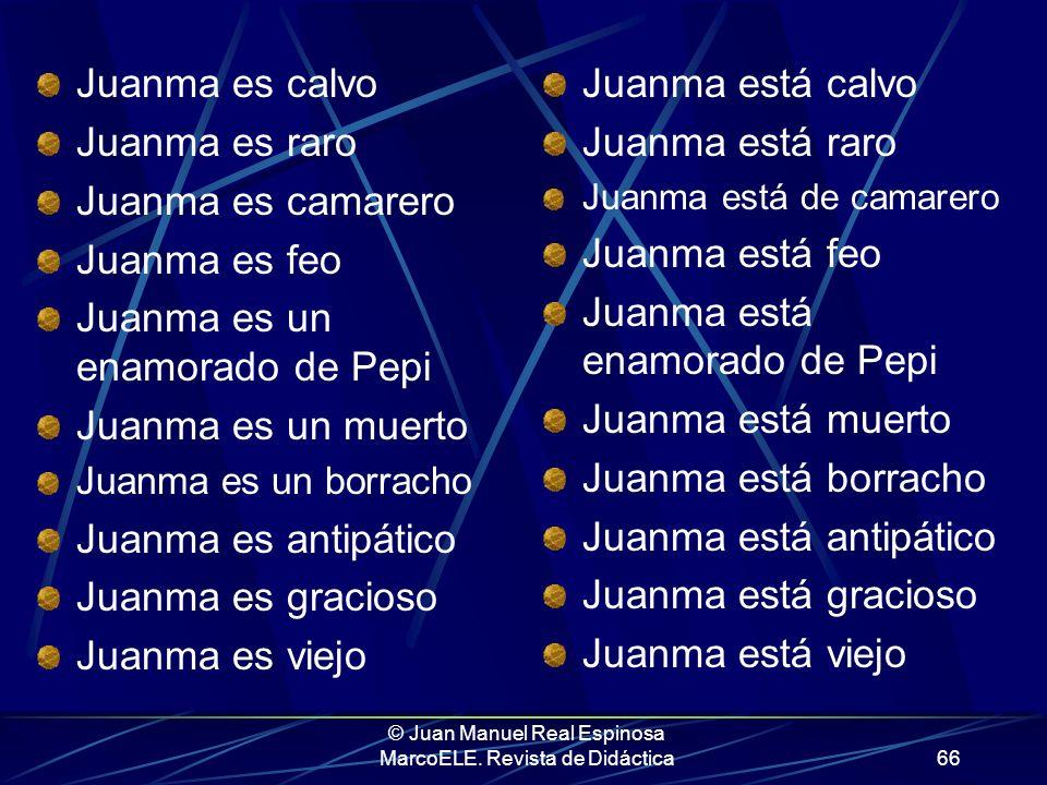 © Juan Manuel Real Espinosa MarcoELE. Revista de Didáctica65 Y llegados a este punto, vamos a interpretar, por grupos, una serie de enunciados
