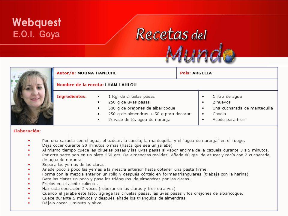 Autor/a: MOUNA HANECHEPaís: ARGELIA Nombre de la receta: LHAM LAHLOU Ingredientes:1 Kg. de ciruelas pasas 250 g de uvas pasas 500 g de orejones de alb