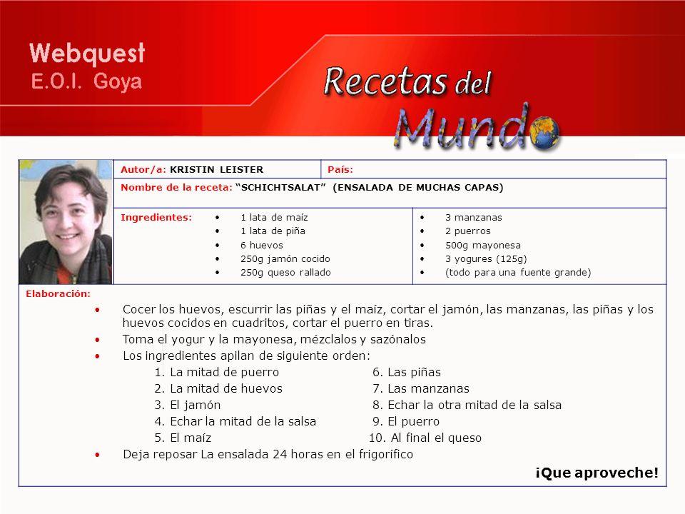 Autor/a: KRISTIN LEISTERPaís: Nombre de la receta: SCHICHTSALAT (ENSALADA DE MUCHAS CAPAS) Ingredientes:1 lata de maíz 1 lata de piña 6 huevos 250g ja