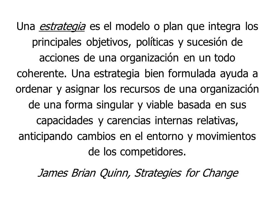 Una estrategia es el modelo o plan que integra los principales objetivos, políticas y sucesión de acciones de una organización en un todo coherente. U