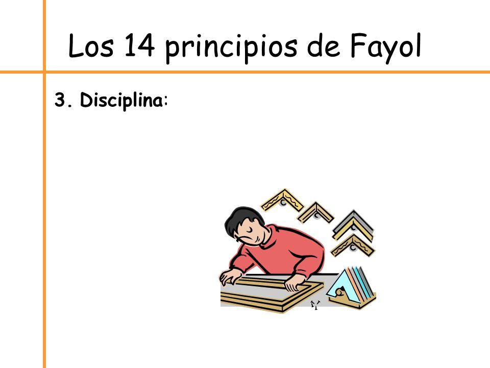 Los 14 principios de Fayol 3. Disciplina: