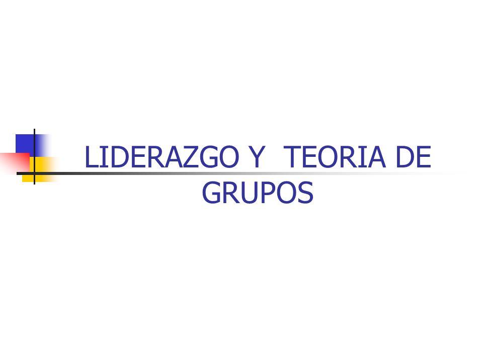 LIDERAZGO Y TEORIA DE GRUPOS