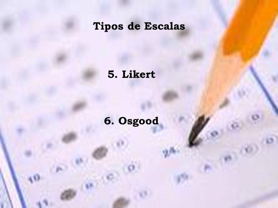 5.ESCALA DE LIKERT (Método desarrollado por Rensis Likert, en 1932)