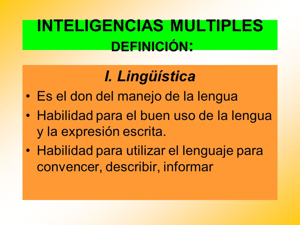 INTELIGENCIAS MULTIPLES DEFINICIÓN : I.