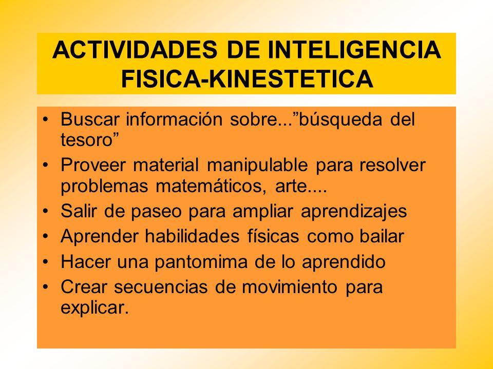 ACTIVIDADES DE INTELIGENCIA FISICA-KINESTETICA Buscar información sobre...búsqueda del tesoro Proveer material manipulable para resolver problemas mat
