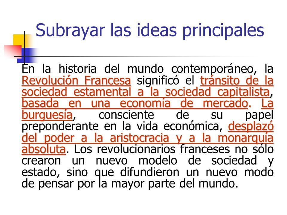 Subrayar las ideas principales Revolución Francesatránsito de la sociedad estamental a la sociedad capitalista, basada en una economía de mercado. La