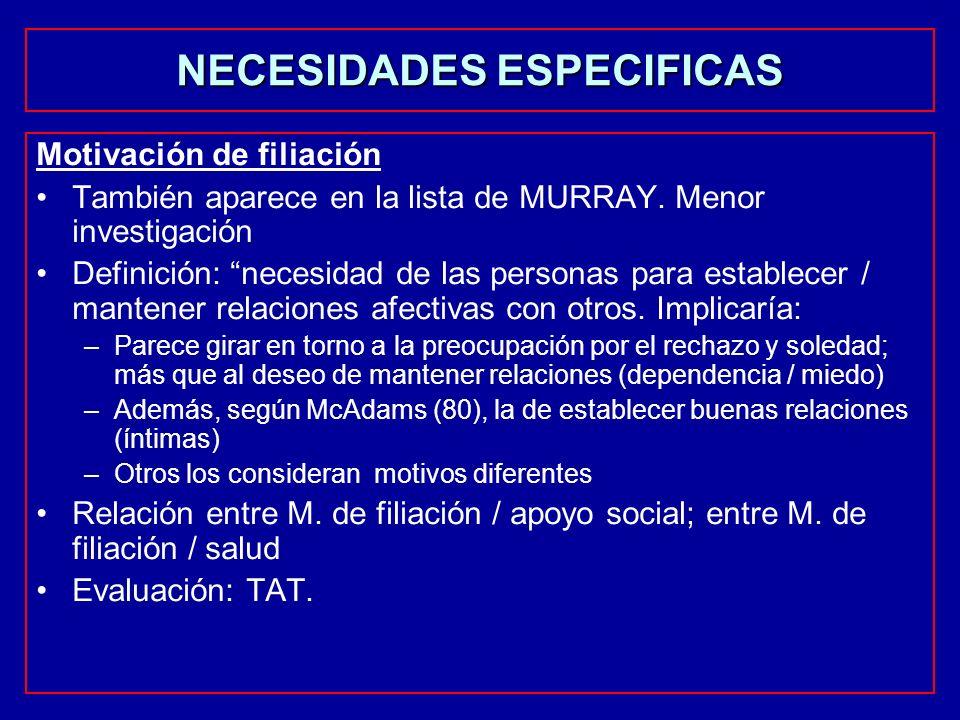 Motivación de filiación También aparece en la lista de MURRAY. Menor investigación Definición: necesidad de las personas para establecer / mantener re