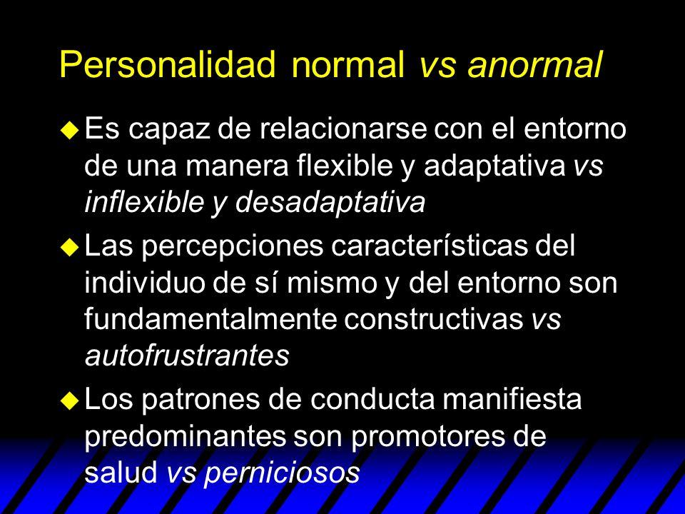 Otros modelos de personalidad u Cattell –16 rasgos que se agrupan en 4 dimensiones de primer orden –16-PF u Cloninger –4 dimensiones temperamentales (búsqueda de novedad, evitación del peligro, dependencia de recompensa, persistencia) –3 dimensiones caracteriales (autodirección, cooperatividad, autotrascendencia)