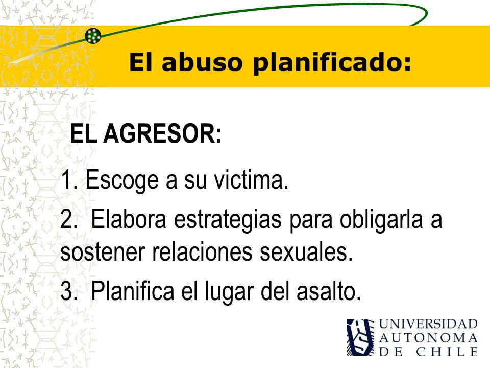 El abuso planificado: 1.Escoge a su victima.