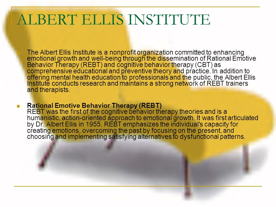 ALBERT ELLIS INSTITUTE The Albert Ellis Institute is a nonprofit organization committed to enhancing emotional growth and well-being through the disse
