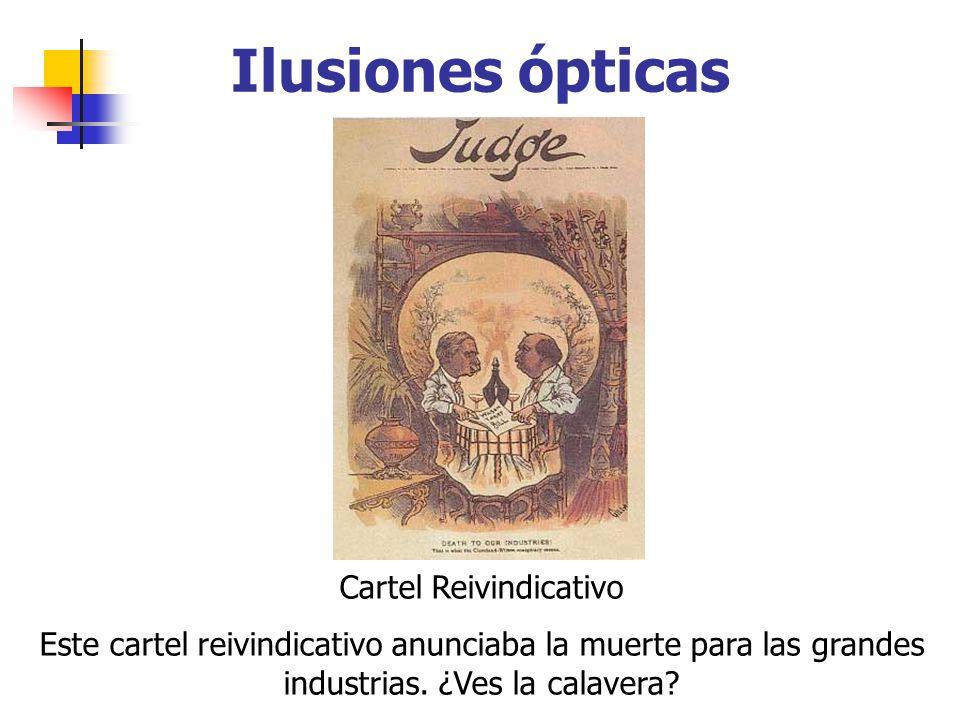 Ilusiones ópticas Cartel Reivindicativo Este cartel reivindicativo anunciaba la muerte para las grandes industrias. ¿Ves la calavera?
