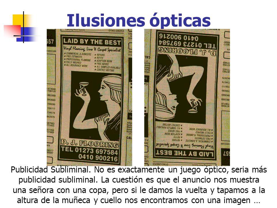 Ilusiones ópticas Publicidad Subliminal. No es exactamente un juego óptico, seria más publicidad subliminal. La cuestión es que el anuncio nos muestra