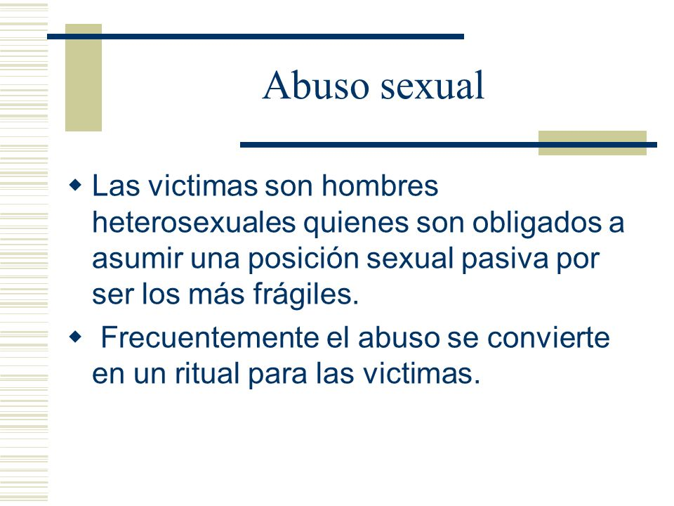 Abuso sexual en el sistema correccional En los Estados Unidos hay mas de 290,000 confinados quienes anualmente son sexualmente violados en las institu