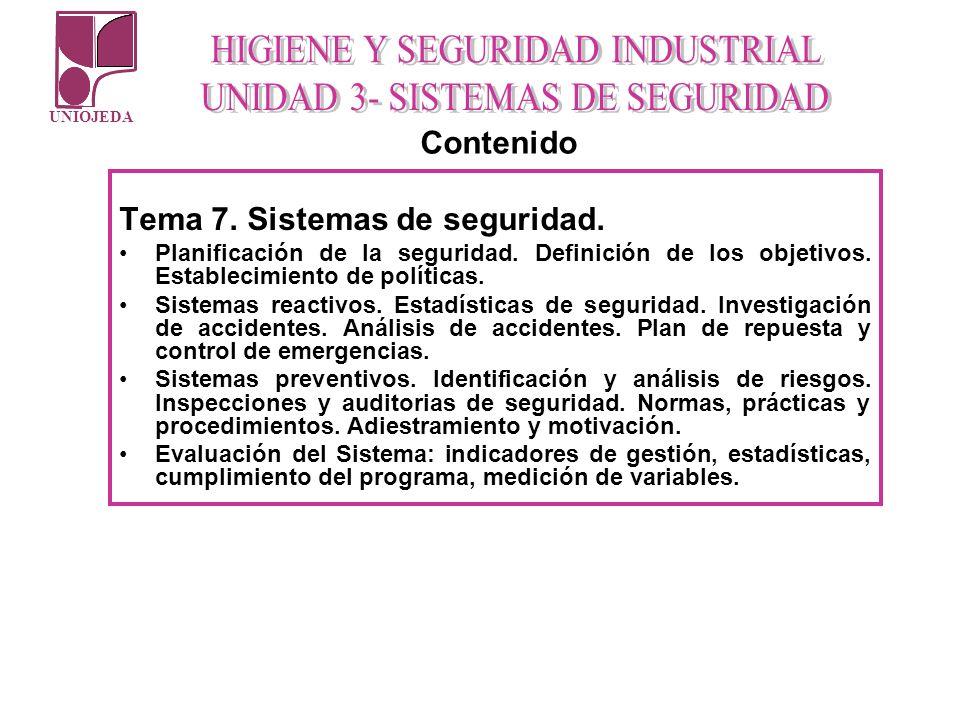 UNIOJEDA Tema 7. Sistemas de seguridad. Planificación de la seguridad. Definición de los objetivos. Establecimiento de políticas. Sistemas reactivos.