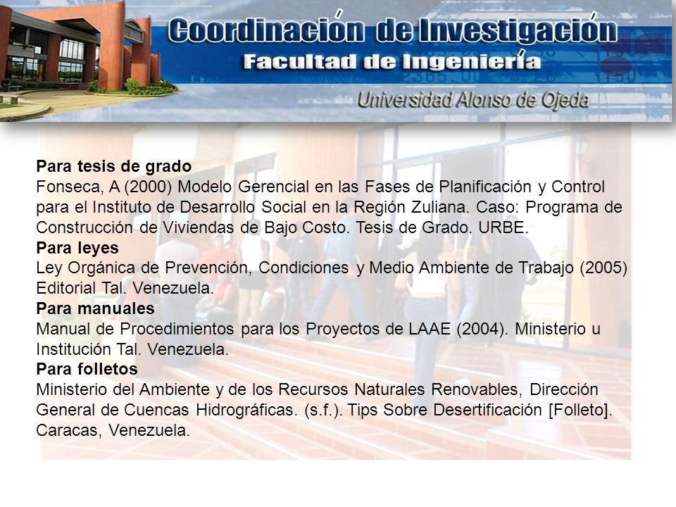 Para tesis de grado Fonseca, A (2000) Modelo Gerencial en las Fases de Planificación y Control para el Instituto de Desarrollo Social en la Región Zul