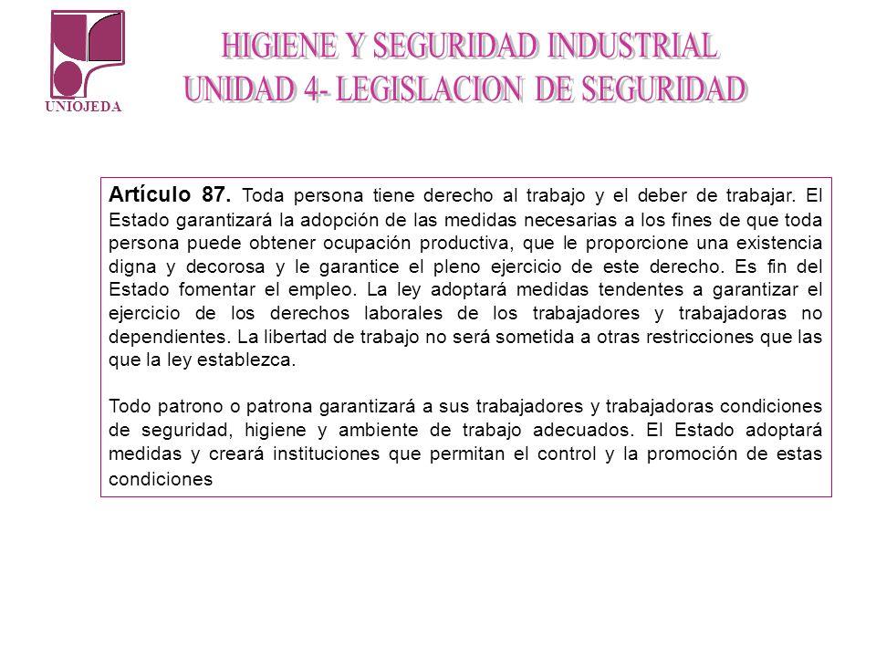 UNIOJEDA Artículo 87. Toda persona tiene derecho al trabajo y el deber de trabajar. El Estado garantizará la adopción de las medidas necesarias a los