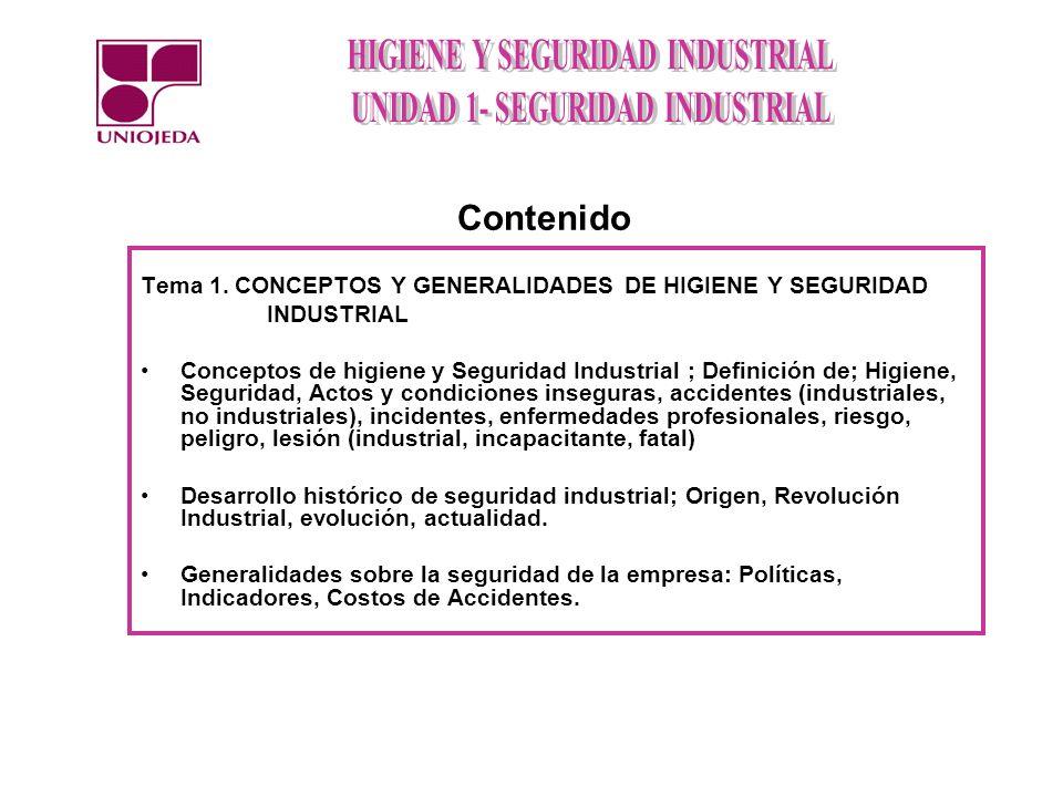 Tema 1. CONCEPTOS Y GENERALIDADES DE HIGIENE Y SEGURIDAD INDUSTRIAL Conceptos de higiene y Seguridad Industrial ; Definición de; Higiene, Seguridad, A