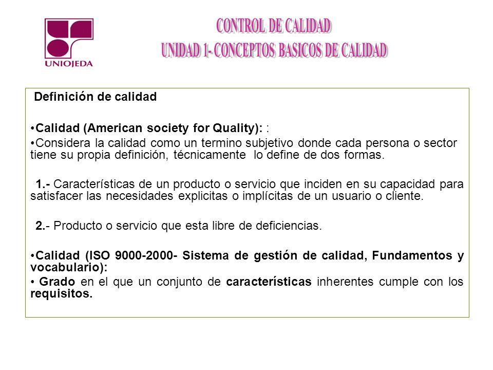 Calidad (American society for Quality): : Considera la calidad como un termino subjetivo donde cada persona o sector tiene su propia definición, técni