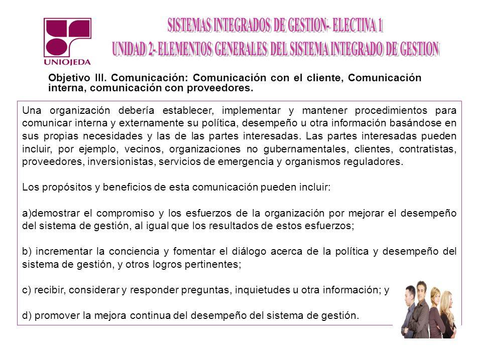 Una organización debería establecer, implementar y mantener procedimientos para comunicar interna y externamente su política, desempeño u otra informa