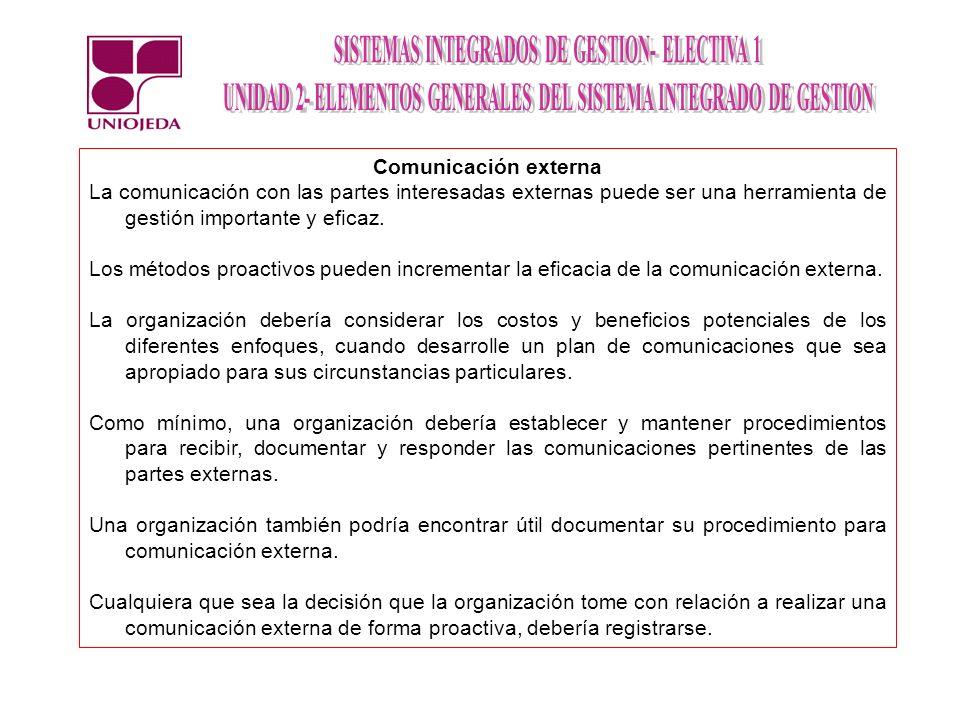 Comunicación externa La comunicación con las partes interesadas externas puede ser una herramienta de gestión importante y eficaz. Los métodos proacti