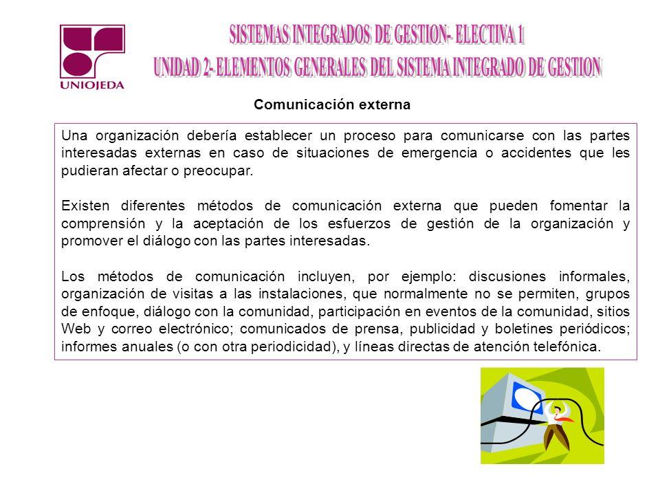 Una organización debería establecer un proceso para comunicarse con las partes interesadas externas en caso de situaciones de emergencia o accidentes