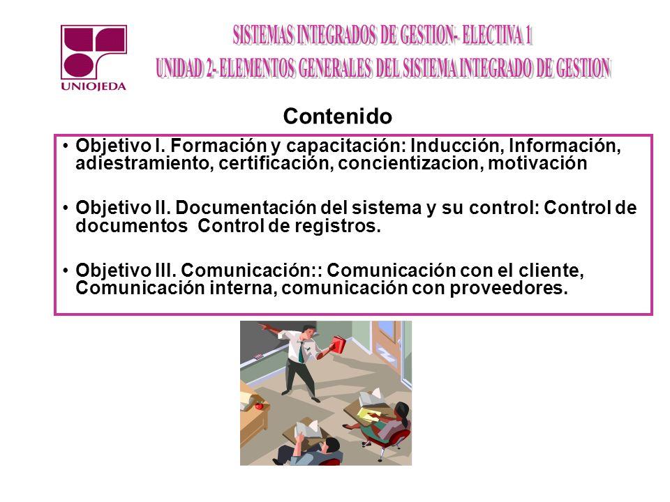 Objetivo I. Formación y capacitación: Inducción, Información, adiestramiento, certificación, concientizacion, motivación Objetivo II. Documentación de