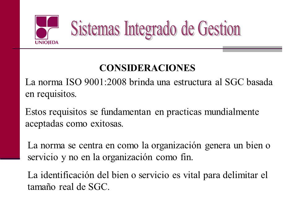 La norma ISO 9001:2008 brinda una estructura al SGC basada en requisitos. Estos requisitos se fundamentan en practicas mundialmente aceptadas como exi
