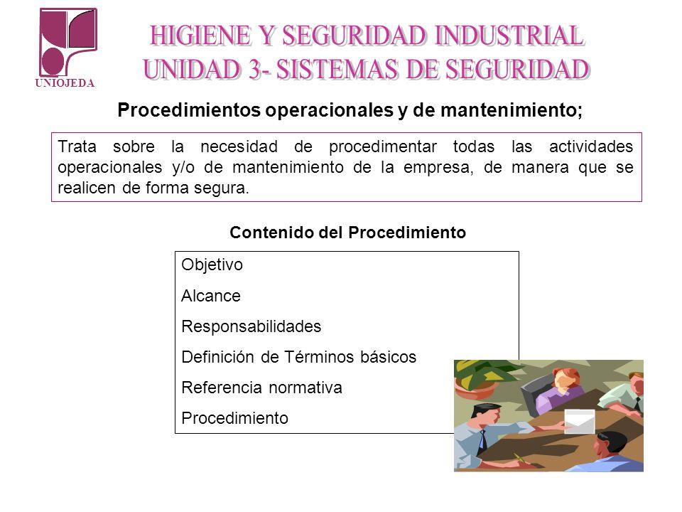 UNIOJEDA Trata sobre la necesidad de procedimentar todas las actividades operacionales y/o de mantenimiento de la empresa, de manera que se realicen d