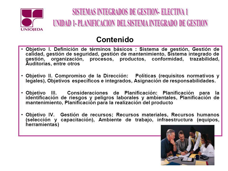 1.-Definición de Términos básicos Sistema de Gestión : Sistema para establecer la política y los objetivos y las actividades a realizar para lograr dichos objetivos.