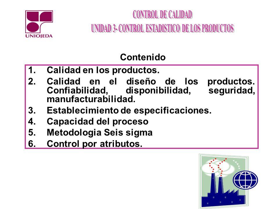 1.Calidad en los productos. 2.Calidad en el diseño de los productos. Confiabilidad, disponibilidad, seguridad, manufacturabilidad. 3.Establecimiento d