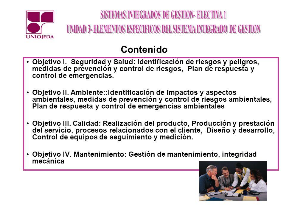 Objetivo I. Seguridad y Salud: Identificación de riesgos y peligros, medidas de prevención y control de riesgos, Plan de respuesta y control de emerge