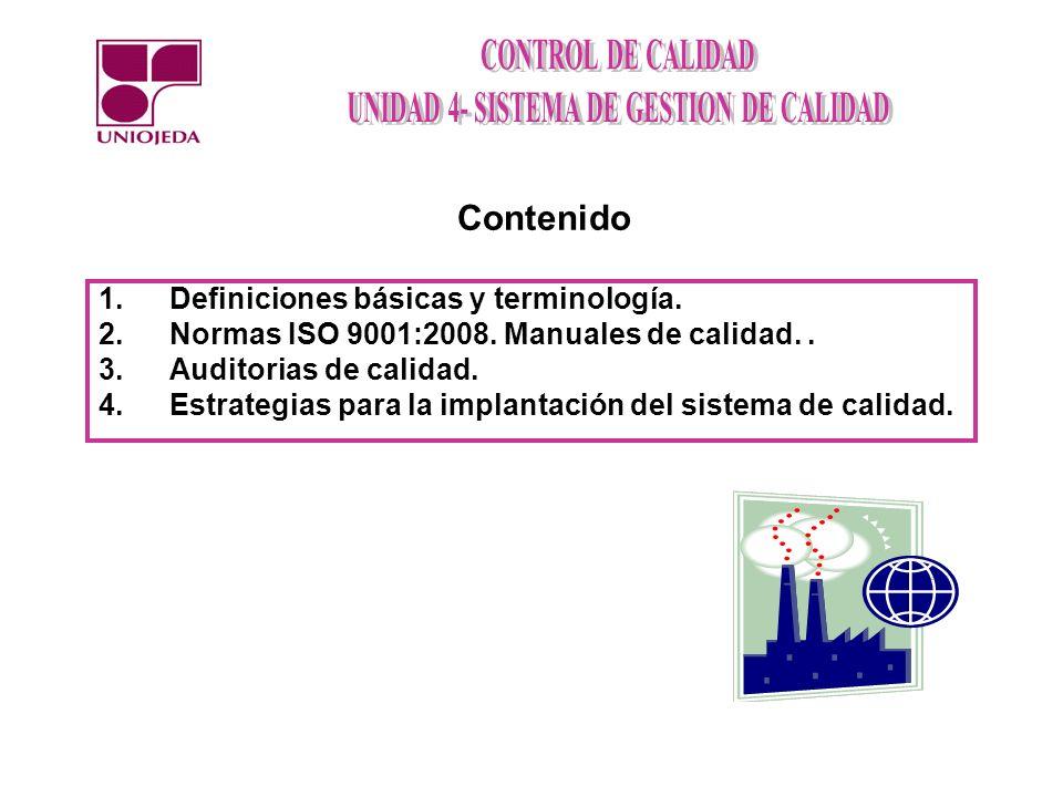 1.Definiciones básicas y terminología. 2.Normas ISO 9001:2008. Manuales de calidad.. 3.Auditorias de calidad. 4.Estrategias para la implantación del s