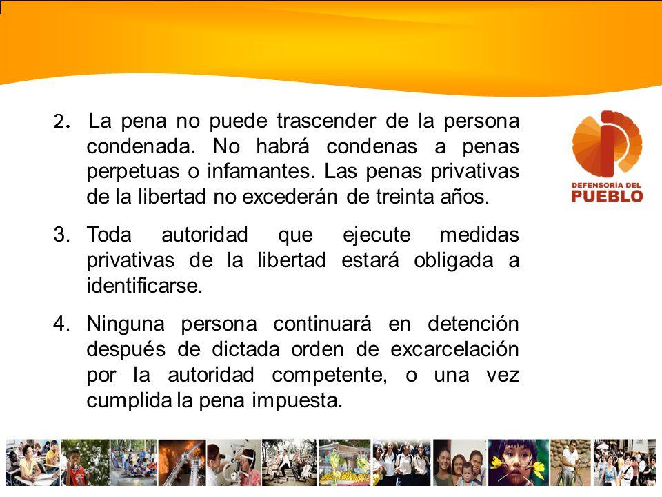 2.Toda persona detenida tiene derecho a comunicarse de inmediato con sus familiares, abogado o abogada, o persona de su confianza; y éstos o éstas, a