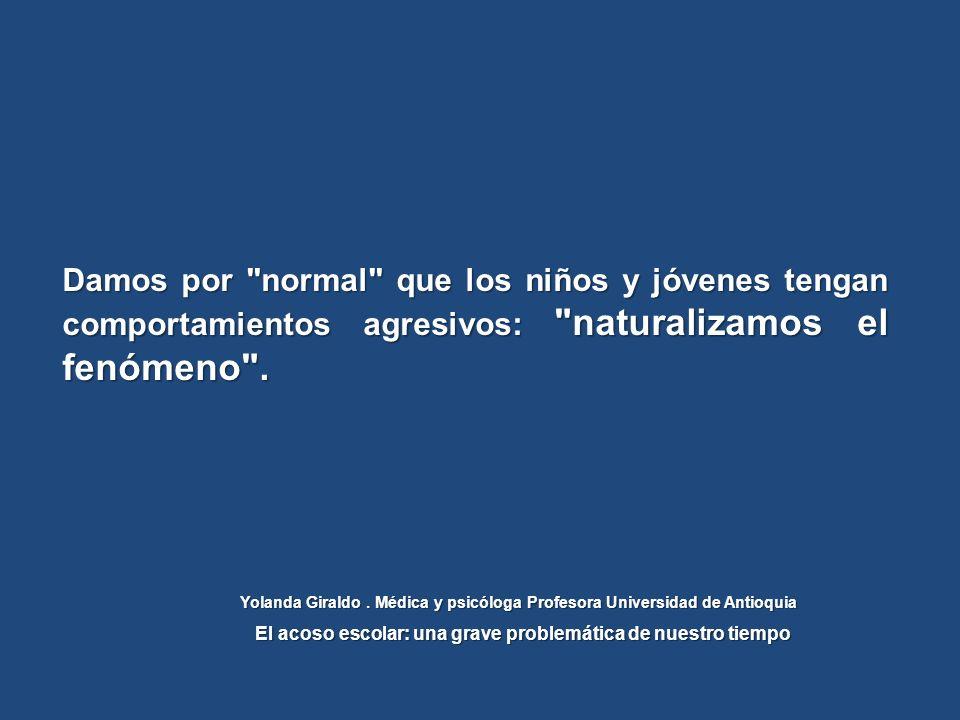 Damos por normal que los niños y jóvenes tengan comportamientos agresivos: naturalizamos el fenómeno .