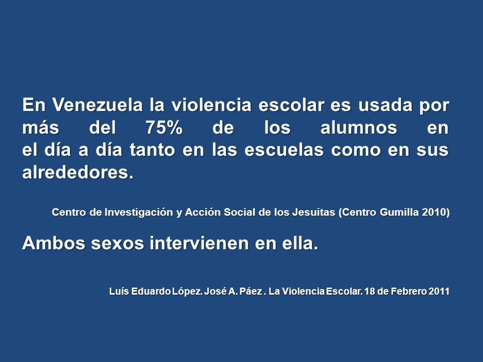 En Venezuela la violencia escolar es usada por más del 75% de los alumnos en el día a día tanto en las escuelas como en sus alrededores. Centro de Inv