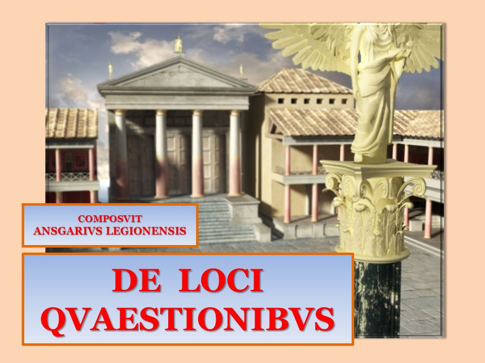 DE LOCI QVAESTIONIBVS COMPOSVIT ANSGARIVS LEGIONENSIS