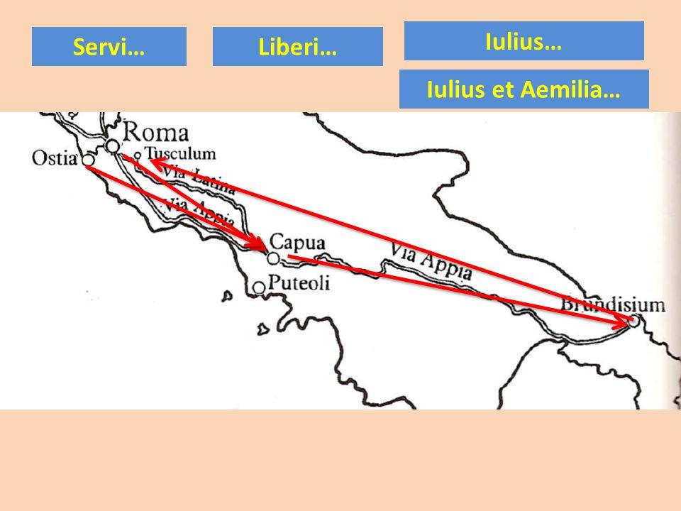 Iulius… Iulius et Aemilia… Servi…Liberi…