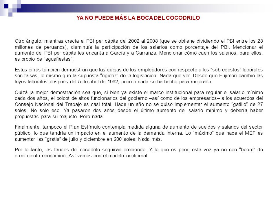 Otro ángulo: mientras crecía el PBI per cápita del 2002 al 2008 (que se obtiene dividiendo el PBI entre los 28 millones de peruanos), disminuía la par