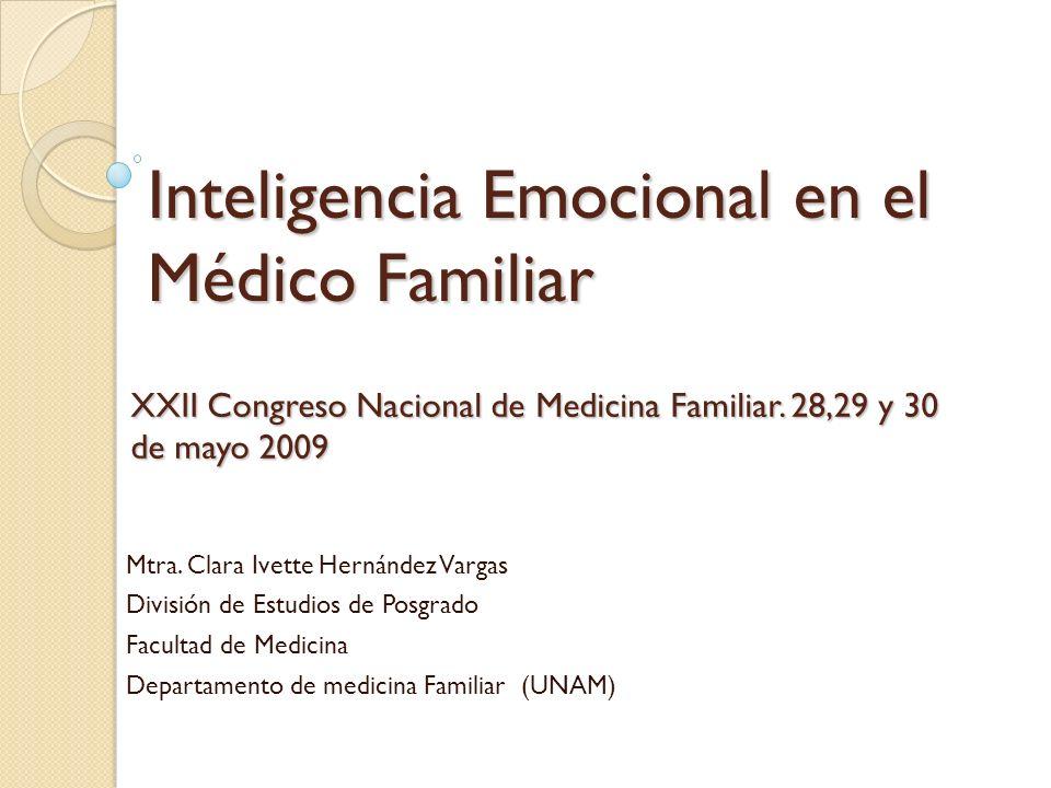 Inteligencia Emocional en Médicos Familiares La respuesta está en las emociones, y en la capacidad para entenderlas y manejarlas la Inteligencia Emocional es parte de nuestra inteligencia global, una parte a menudo negada y desdeñada, opacada por el brillo de la razón y del Coeficiente Intelectual, más fácil de definir y medir
