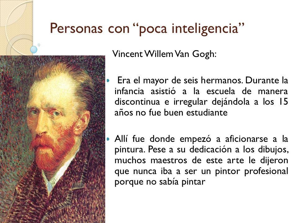 Vincent Willem Van Gogh: Era el mayor de seis hermanos. Durante la infancia asistió a la escuela de manera discontinua e irregular dejándola a los 15