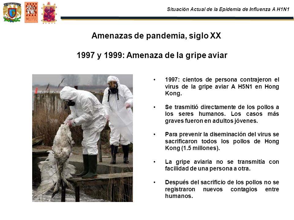Amenazas de pandemia, siglo XX 1997 y 1999: Amenaza de la gripe aviar 1997: cientos de persona contrajeron el virus de la gripe aviar A H5N1 en Hong K