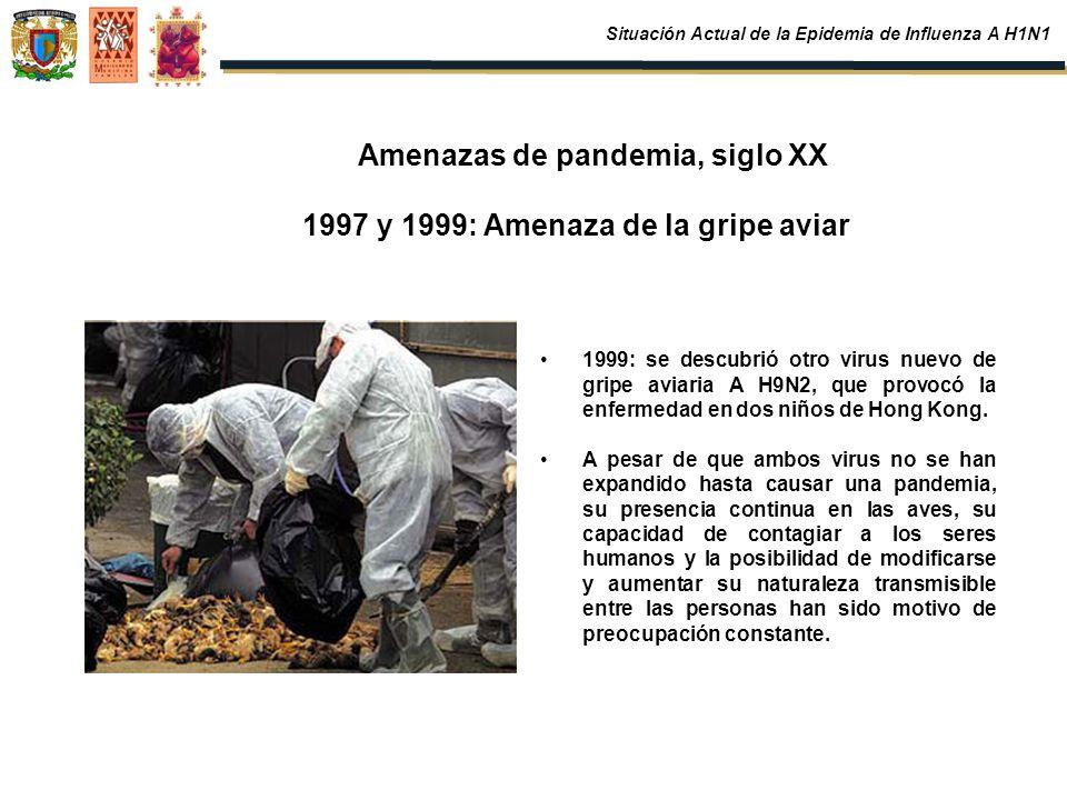 Amenazas de pandemia, siglo XX 1997 y 1999: Amenaza de la gripe aviar 1999: se descubrió otro virus nuevo de gripe aviaria A H9N2, que provocó la enfe