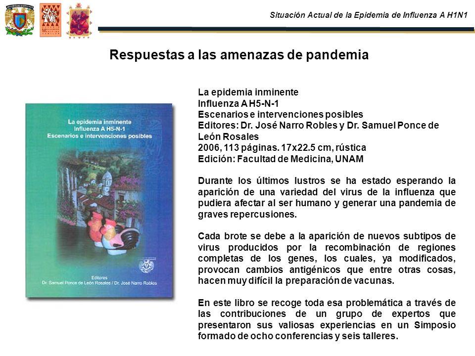 La epidemia inminente Influenza A H5-N-1 Escenarios e intervenciones posibles Editores: Dr. José Narro Robles y Dr. Samuel Ponce de León Rosales 2006,
