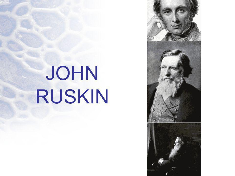 BIOGRAFIA John Ruskin.Escritor, crítico, artista y filósofo.