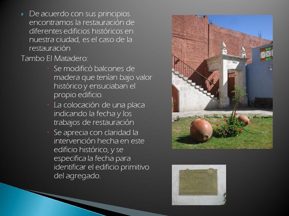 De acuerdo con sus principios encontramos la restauración de diferentes edificios históricos en nuestra ciudad, es el caso de la restauración Tambo El