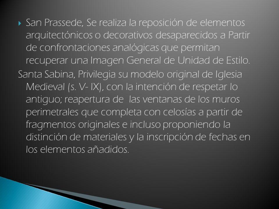San Prassede, Se realiza la reposición de elementos arquitectónicos o decorativos desaparecidos a Partir de confrontaciones analógicas que permitan re