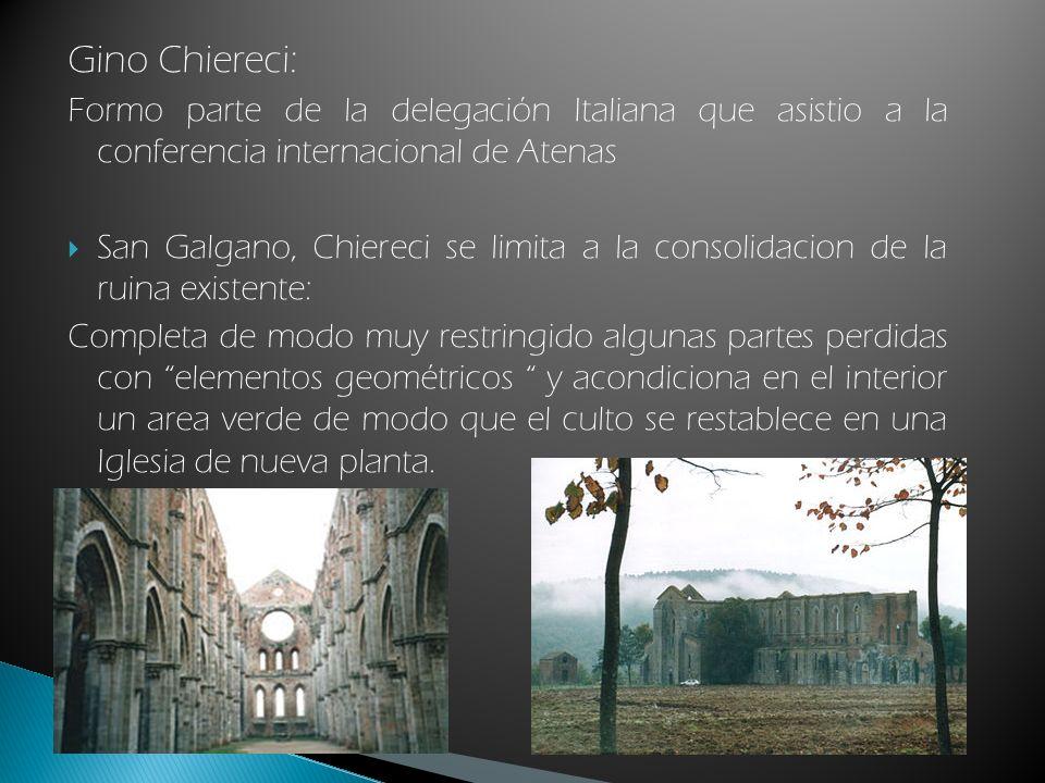 Gino Chiereci: Formo parte de la delegación Italiana que asistio a la conferencia internacional de Atenas San Galgano, Chiereci se limita a la consoli